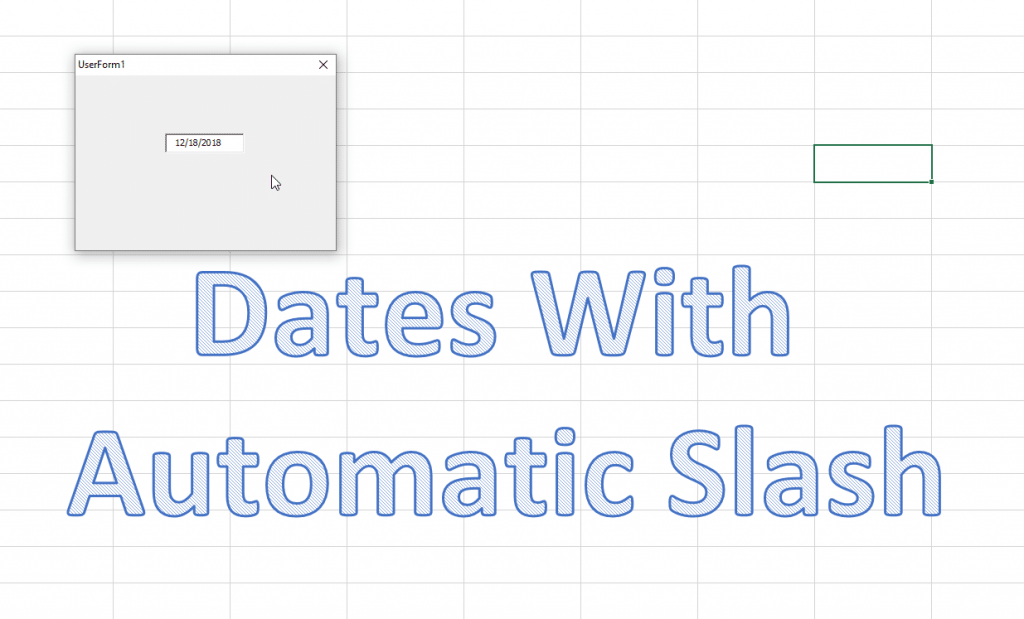 Enter Textbox Date In Excel Without The Slash – Type Only The Numbers